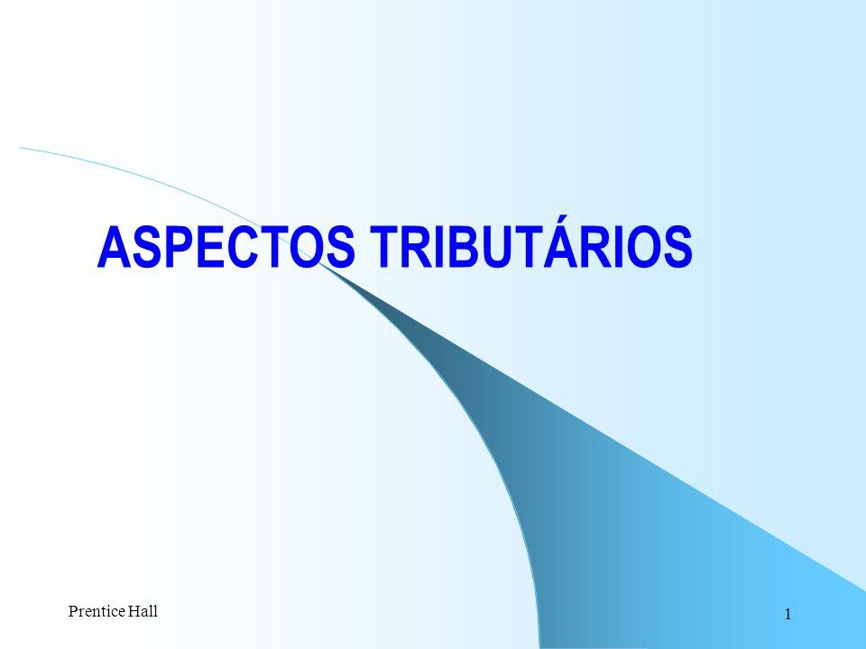 1 ASPECTOS TRIBUTÁRIOS Prentice Hall