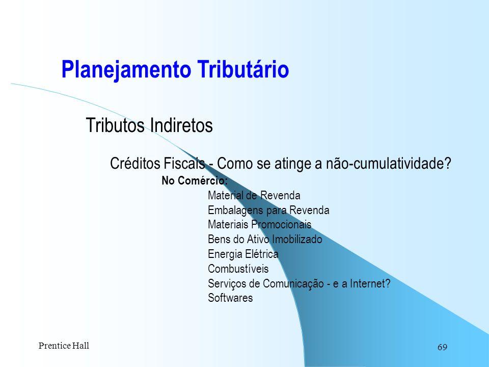 69 Planejamento Tributário Tributos Indiretos Créditos Fiscais - Como se atinge a não-cumulatividade? No Comércio: Material de Revenda Embalagens para