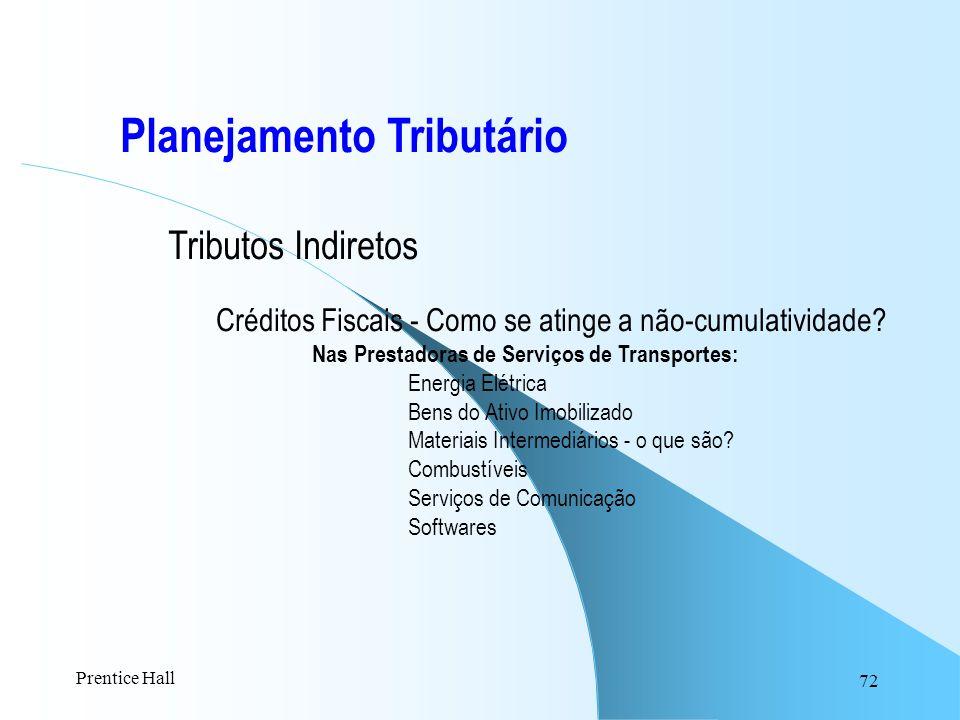 72 Planejamento Tributário Tributos Indiretos Créditos Fiscais - Como se atinge a não-cumulatividade? Nas Prestadoras de Serviços de Transportes: Ener