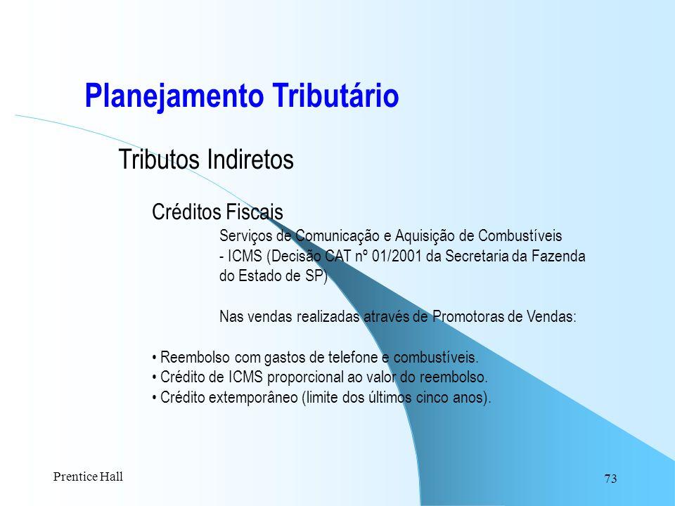 73 Planejamento Tributário Tributos Indiretos Créditos Fiscais Serviços de Comunicação e Aquisição de Combustíveis - ICMS (Decisão CAT nº 01/2001 da S
