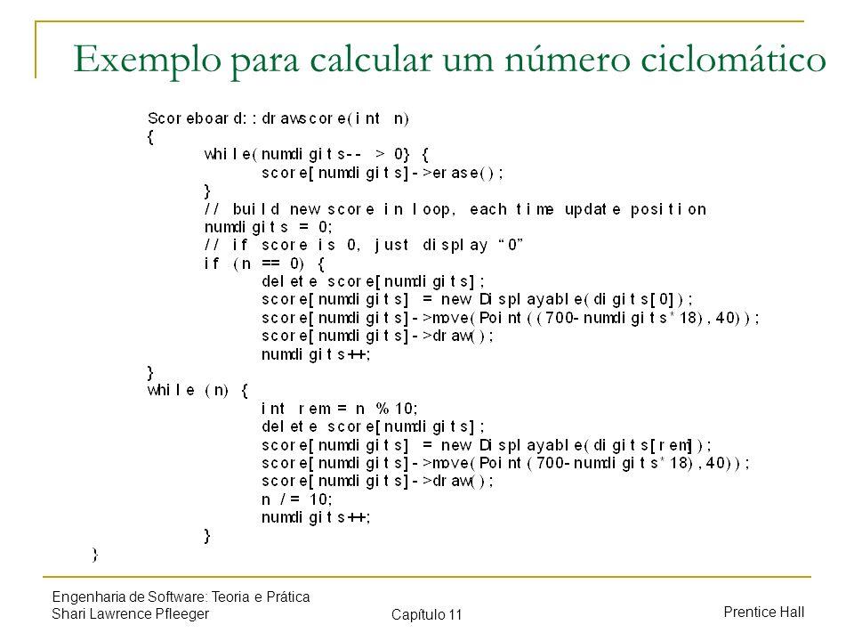 Prentice Hall Engenharia de Software: Teoria e Prática Shari Lawrence Pfleeger Capítulo 11 Exemplo para calcular um número ciclomático