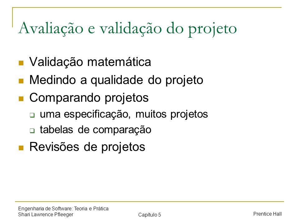 Prentice Hall Engenharia de Software: Teoria e Prática Shari Lawrence Pfleeger Capítulo 5 Avaliação e validação do projeto Validação matemática Medind