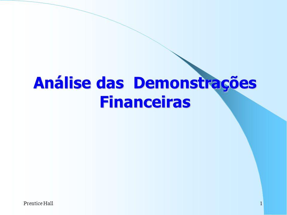 Prentice Hall2 Porque analisar as Demonstrações Financeiras .