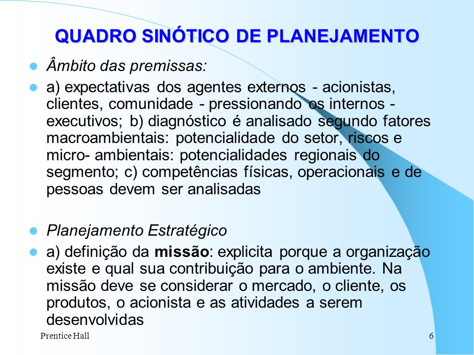 Prentice Hall17 4.Política de estoque 7. Plano de Matéria-prima 1.