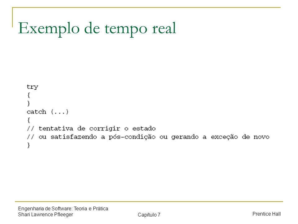 Prentice Hall Engenharia de Software: Teoria e Prática Shari Lawrence Pfleeger Capítulo 7 Exemplo de tempo real