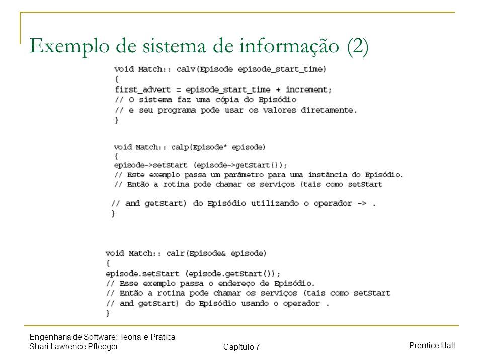 Prentice Hall Engenharia de Software: Teoria e Prática Shari Lawrence Pfleeger Capítulo 7 Exemplo de sistema de informação (2)