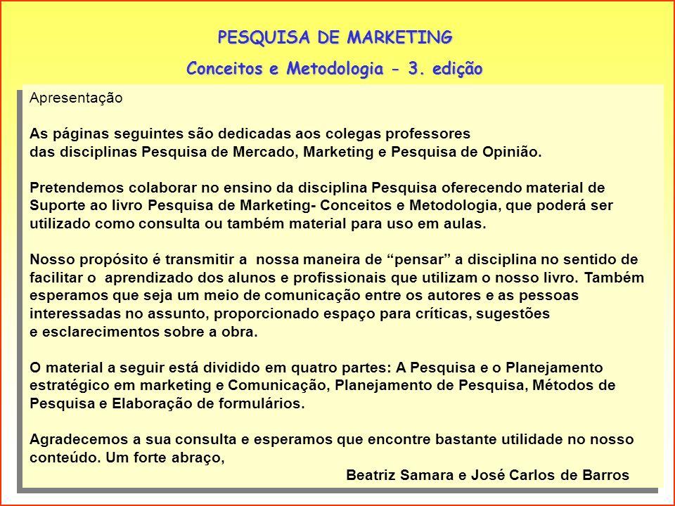 Parte I: A pesquisa no contexto A pesquisa no contexto do Planejamento de Marketing e Comunicação do Planejamento de Marketing e Comunicação