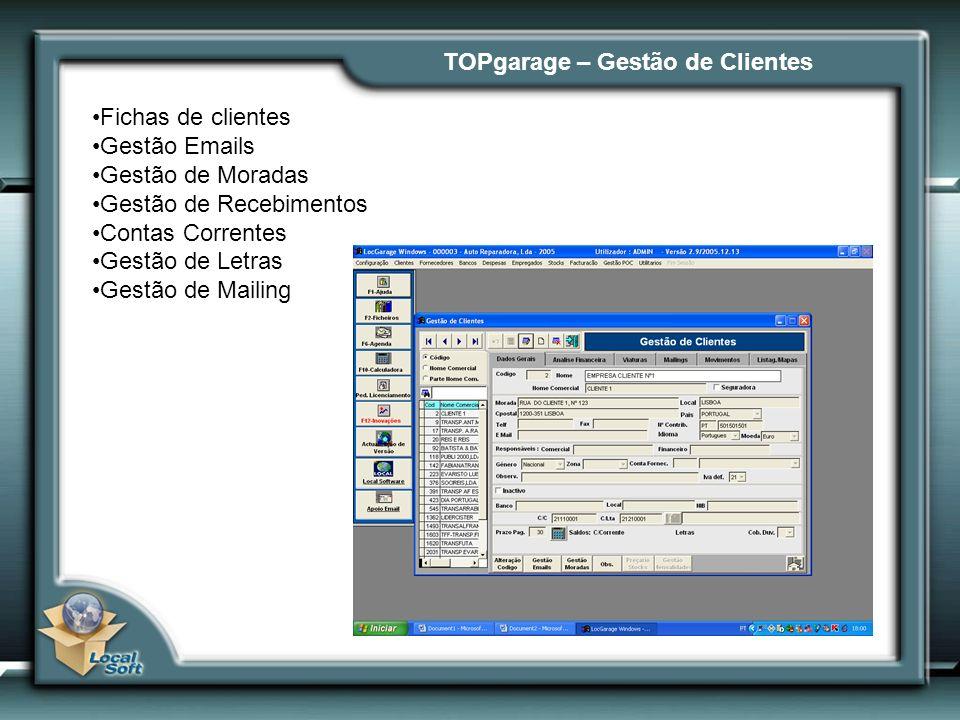 TOPgarage – Gestão de Clientes Fichas de clientes Gestão Emails Gestão de Moradas Gestão de Recebimentos Contas Correntes Gestão de Letras Gestão de Mailing