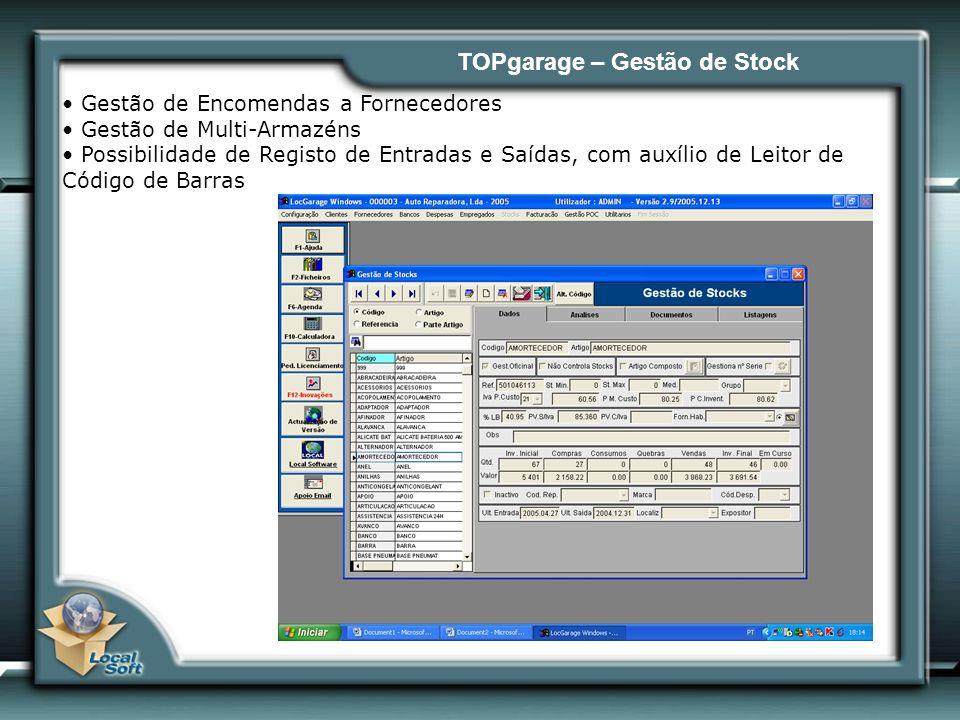 TOPgarage – Gestão de Stock Gestão de Encomendas a Fornecedores Gestão de Multi-Armazéns Possibilidade de Registo de Entradas e Saídas, com auxílio de Leitor de Código de Barras