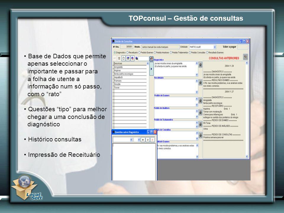 TOPconsul – Gestão de consultas Base de Dados que permite apenas seleccionar o importante e passar para a folha de utente a informação num só passo, c