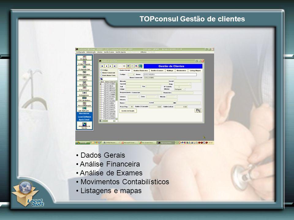 TOPconsul Gestão de clientes Dados Gerais Análise Financeira Análise de Exames Movimentos Contabilísticos Listagens e mapas