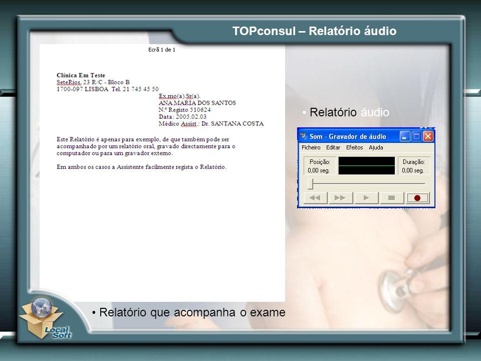 Relatório que acompanha o exame Relatório áudio TOPconsul – Relatório áudio