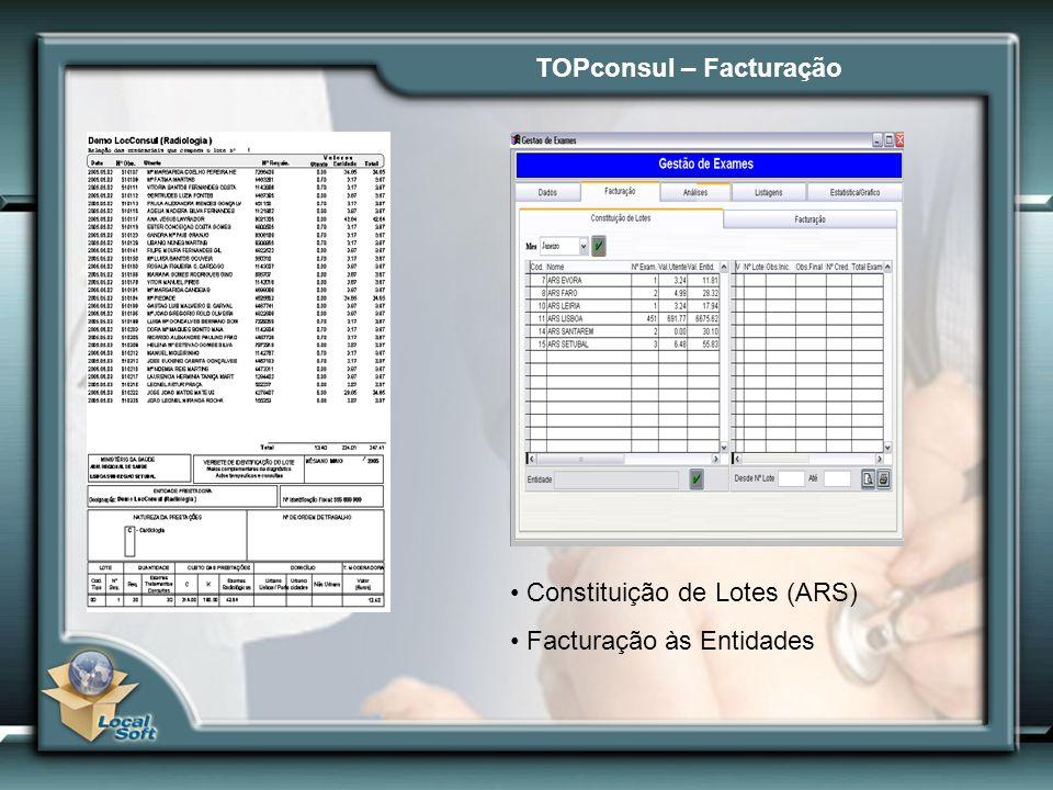 TOPconsul – Facturação Constituição de Lotes (ARS) Facturação às Entidades
