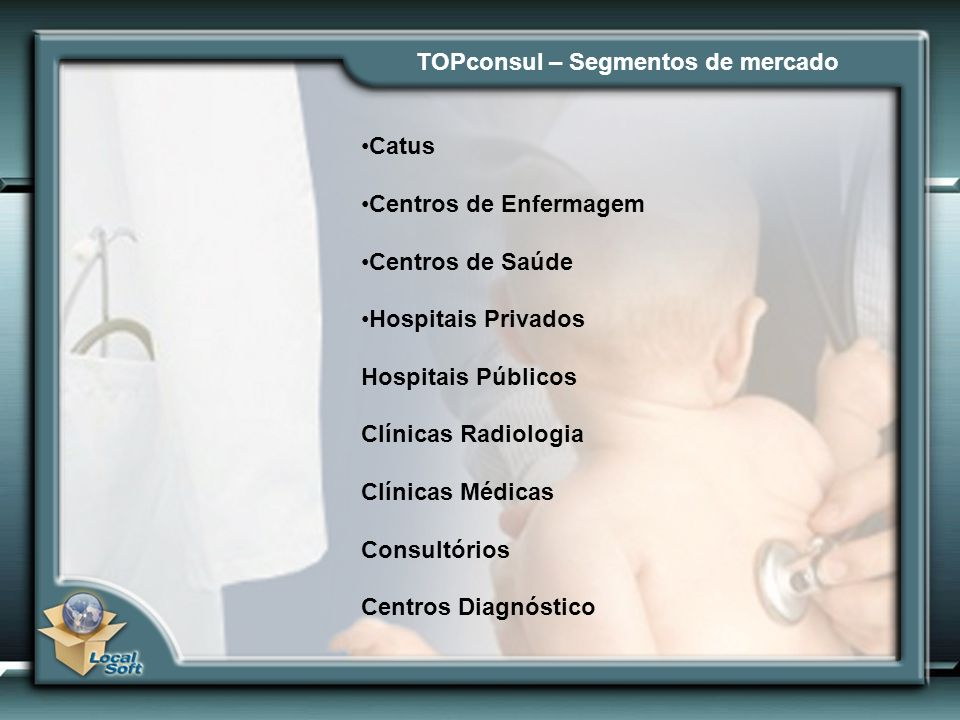 TOPconsul – Segmentos de mercado Catus Centros de Enfermagem Centros de Saúde Hospitais Privados Hospitais Públicos Clínicas Radiologia Clínicas Médic