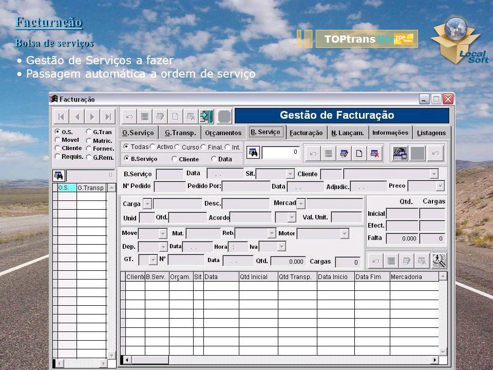 Facturação Bolsa de serviços Gestão de Serviços a fazer Passagem automática a ordem de serviço TOPtrans lite