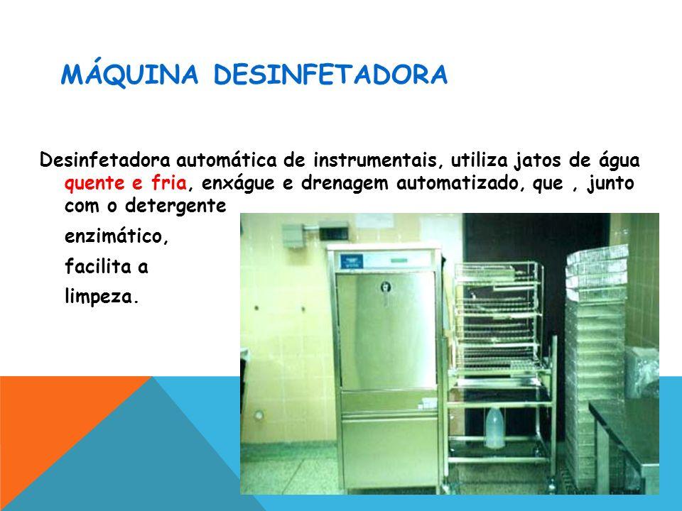 MÁQUINA DESINFETADORA Desinfetadora automática de instrumentais, utiliza jatos de água quente e fria, enxágue e drenagem automatizado, que, junto com