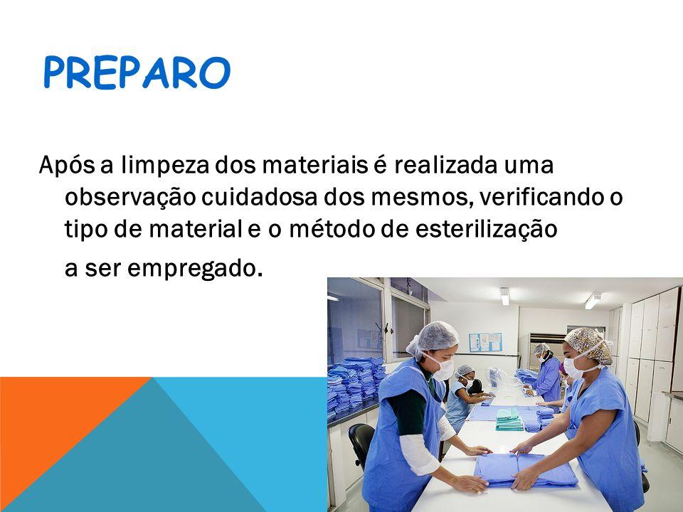 Após a limpeza dos materiais é realizada uma observação cuidadosa dos mesmos, verificando o tipo de material e o método de esterilização a ser emprega
