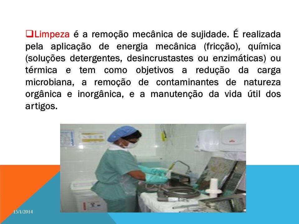 Limpeza é a remoção mecânica de sujidade. É realizada pela aplicação de energia mecânica (fricção), química (soluções detergentes, desincrustastes ou