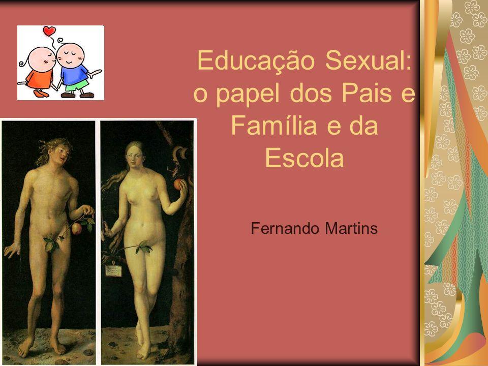 Educação Sexual: o papel dos Pais e Família e da Escola Fernando Martins