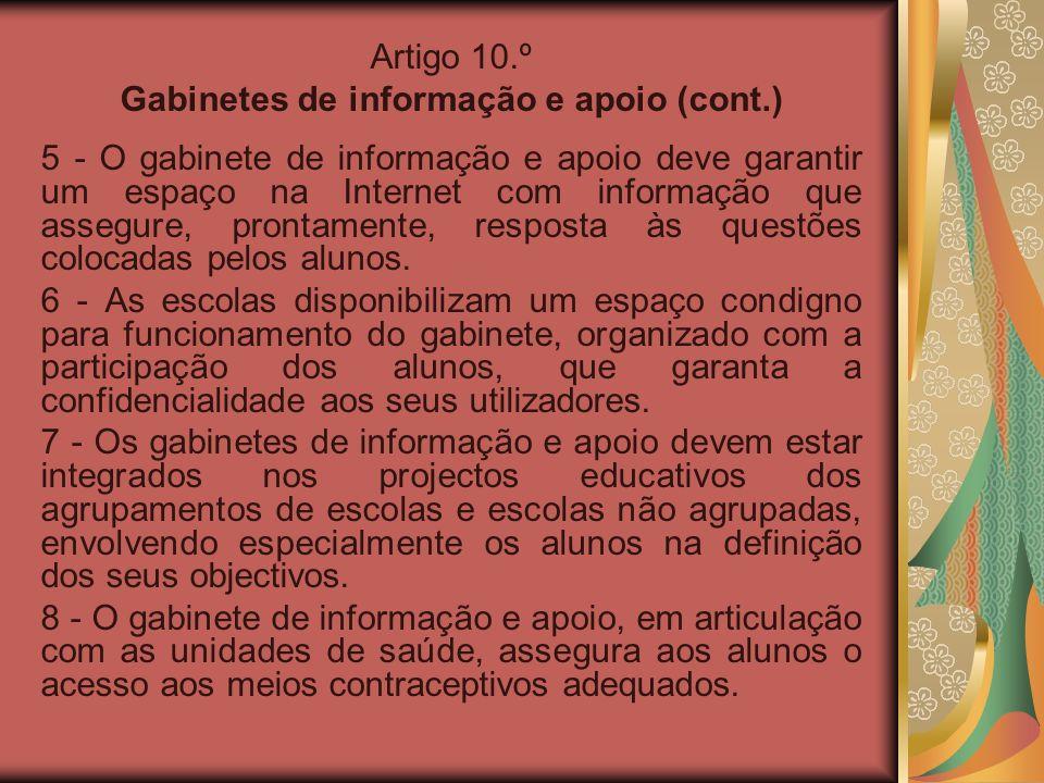 Artigo 10.º Gabinetes de informação e apoio (cont.) 5 - O gabinete de informação e apoio deve garantir um espaço na Internet com informação que assegu