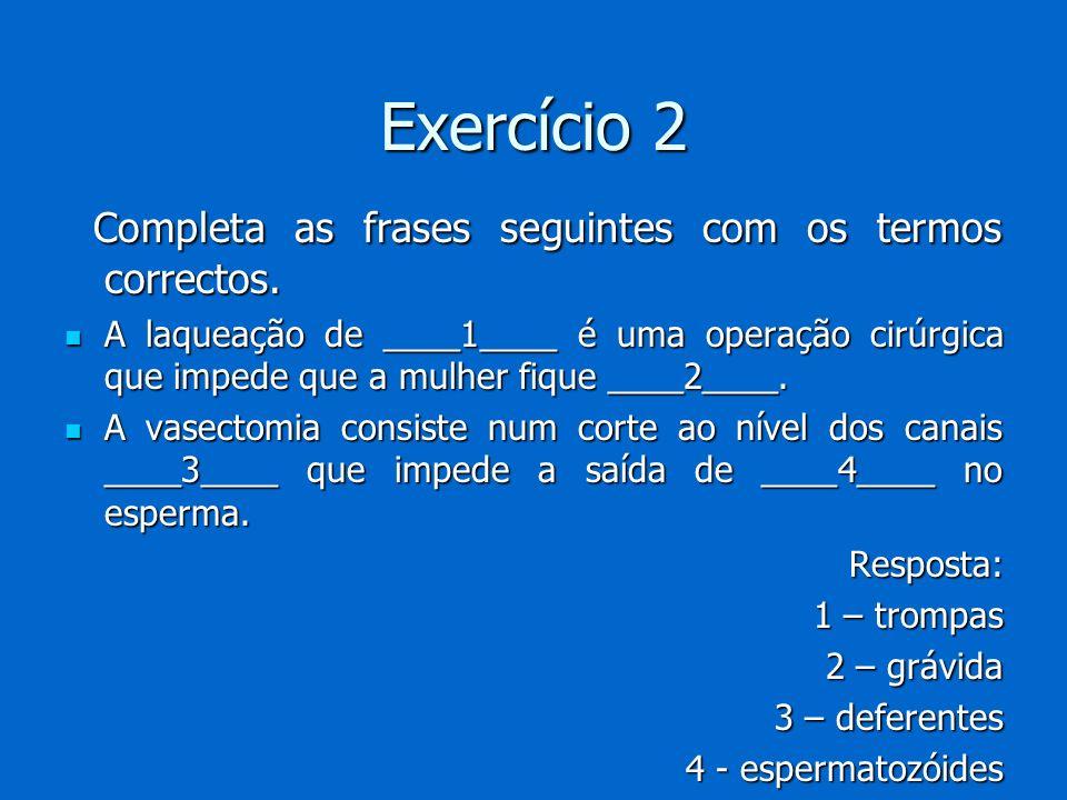 Exercício 2 Completa as frases seguintes com os termos correctos. Completa as frases seguintes com os termos correctos. A laqueação de ____1____ é uma