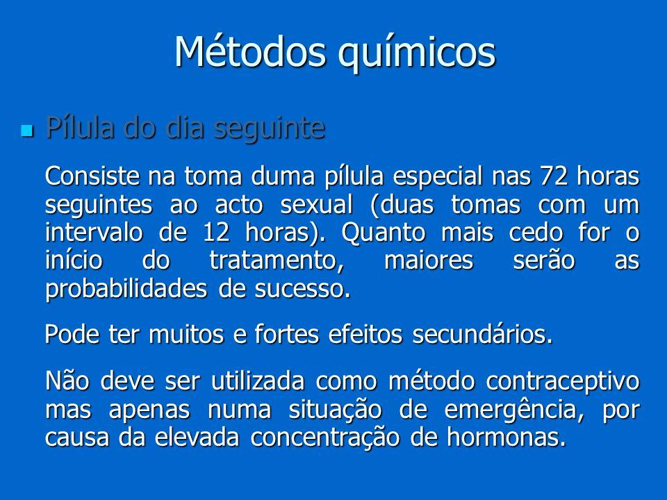 Métodos químicos Pílula do dia seguinte Pílula do dia seguinte Consiste na toma duma pílula especial nas 72 horas seguintes ao acto sexual (duas tomas