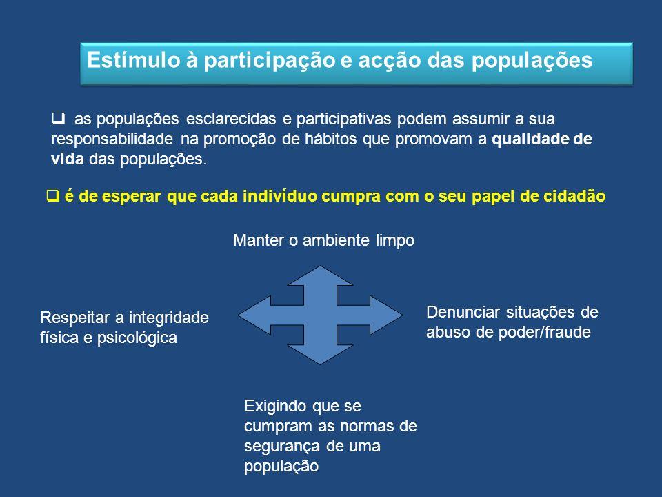 as populações esclarecidas e participativas podem assumir a sua responsabilidade na promoção de hábitos que promovam a qualidade de vida das populaçõe