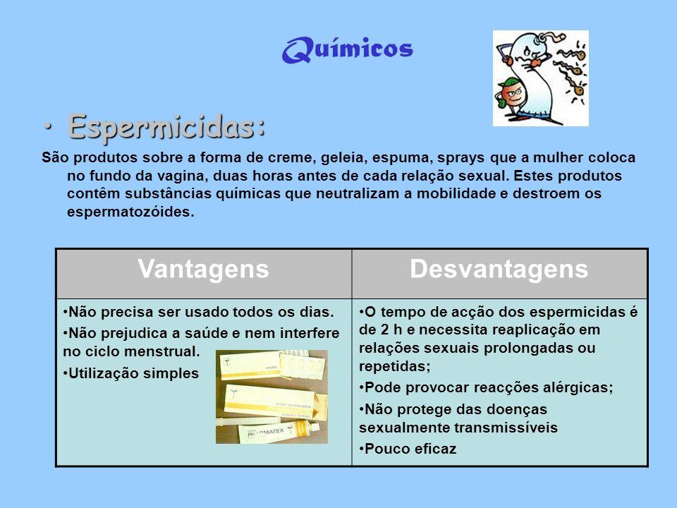 Químicos Espermicidas:Espermicidas: São produtos sobre a forma de creme, geleia, espuma, sprays que a mulher coloca no fundo da vagina, duas horas ant