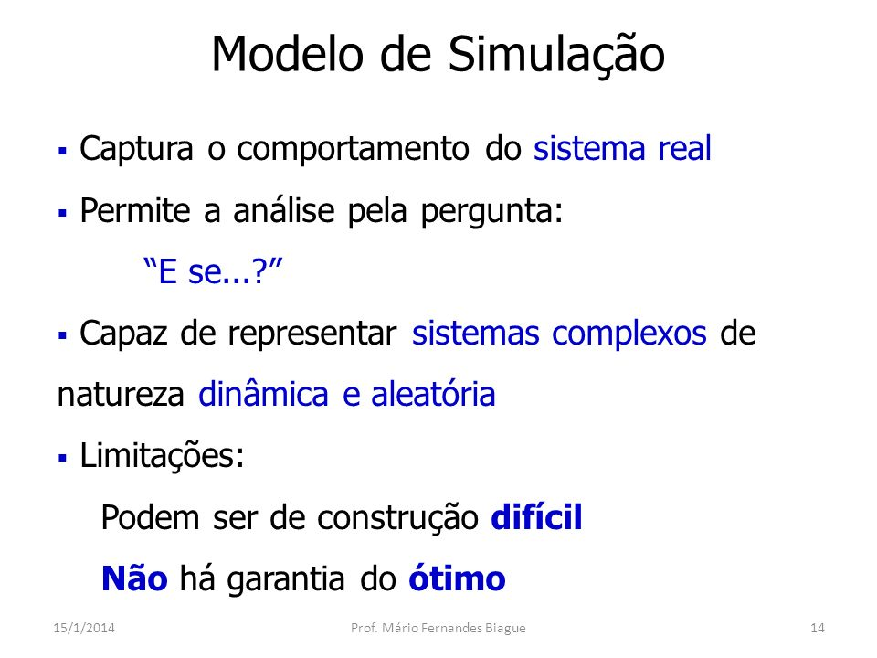 Técnicas de Simulação 15/1/2014Prof.Mário Fernandes Biague15 Simulação não Computacional Ex.
