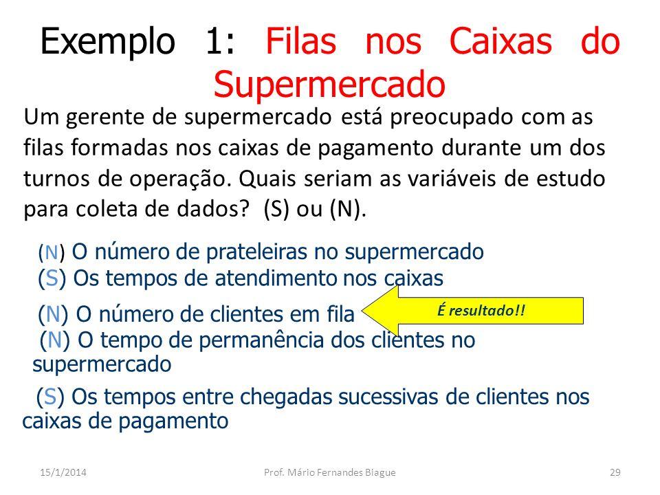 Exemplo 1: Coleta de Dados 15/1/2014Prof. Mário Fernandes Biague30