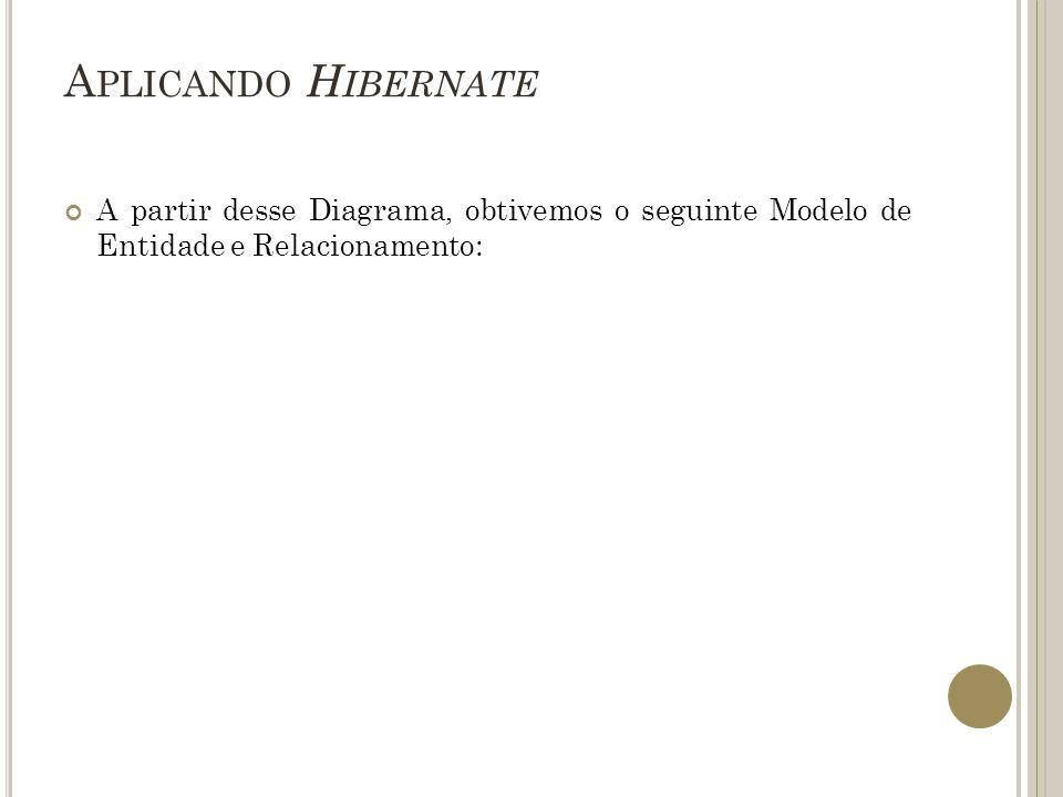 TESTANDO A APLICAÇÃO DO HIBERNATE Também foi testada a inserção na tabela os dados de cinco apartamentos: