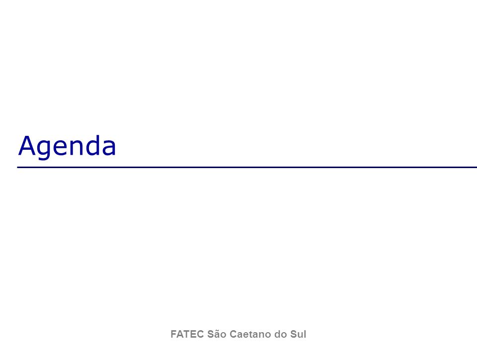 FATEC São Caetano do Sul Agenda Introdução Fundamentação Teórica Desenvolvimento Conclusão Referências