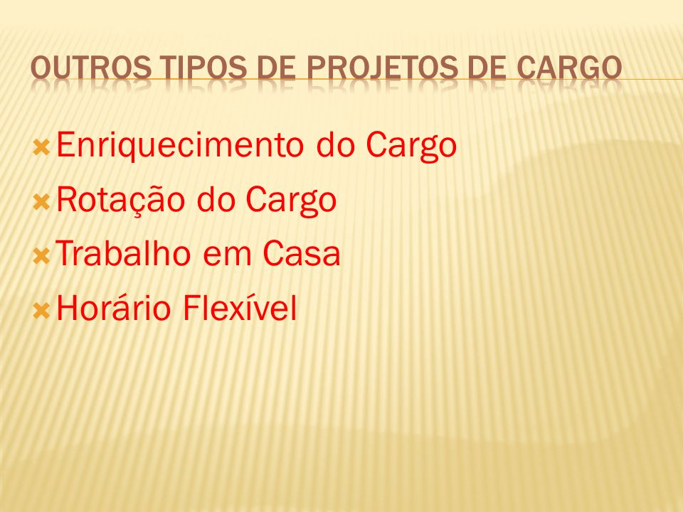 Enriquecimento do Cargo Rotação do Cargo Trabalho em Casa Horário Flexível