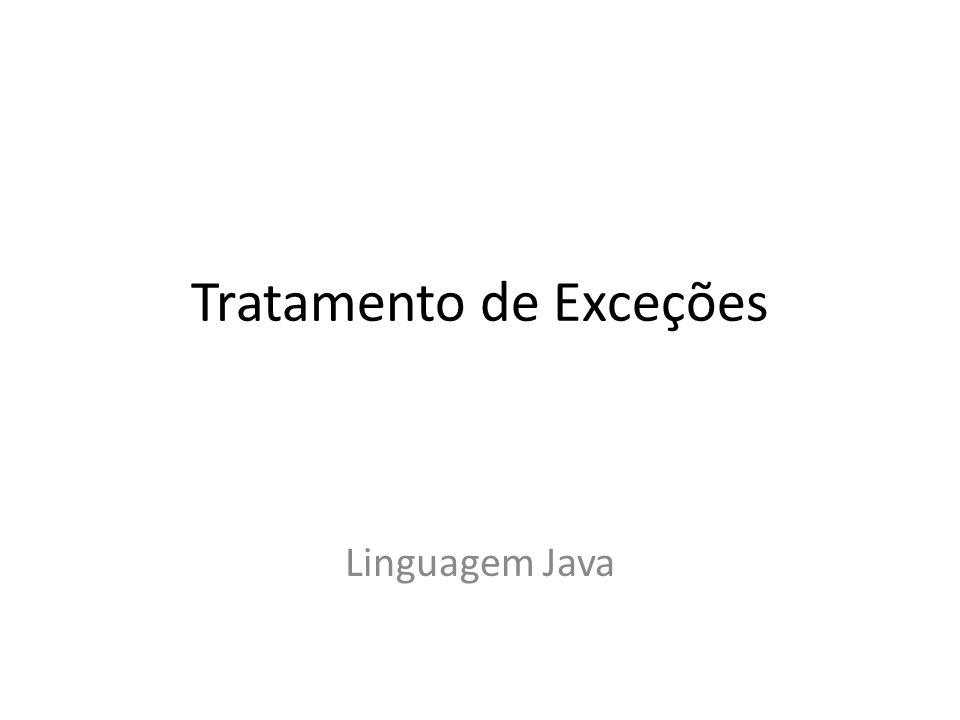 Tratamento de Exceções Exceções são erros que podem acontecer durante a execução de um programa.