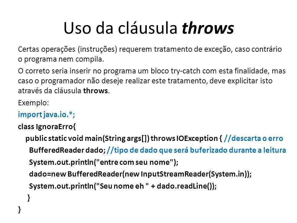 Uso do getMessage e printStackTrace Quando precisamos saber qual foi o erro e em que linha ocorreu podemos recorrer a este 2 métodos.