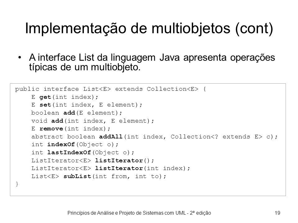Princípios de Análise e Projeto de Sistemas com UML - 2ª edição20 Tipos de diagrama de interação Diagrama de seqüência: foco nas mensagens enviadas no decorrer do tempo.