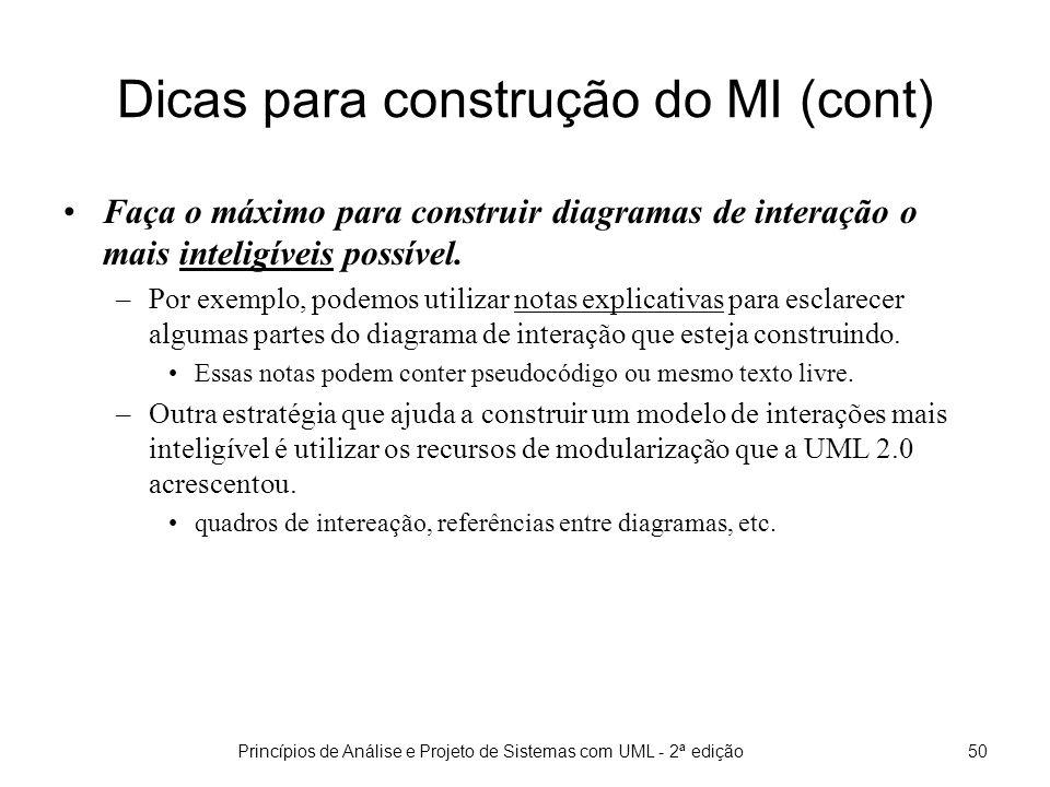 Princípios de Análise e Projeto de Sistemas com UML - 2ª edição51 Dicas para construção do MI (cont) Utilize o princípio de projeto conhecido como Lei de Demeter.
