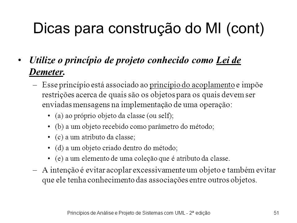 Princípios de Análise e Projeto de Sistemas com UML - 2ª edição52 Na modelagem de interações, quando definimos uma mensagem, estamos criando uma dependência entre os objetos envolvidos.