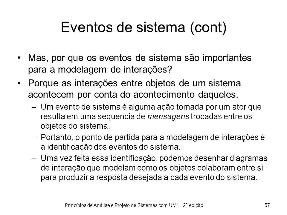 Princípios de Análise e Projeto de Sistemas com UML - 2ª edição58 Procedimento de construção Para cada caso de uso, selecione um conjunto de cenários relevantes.