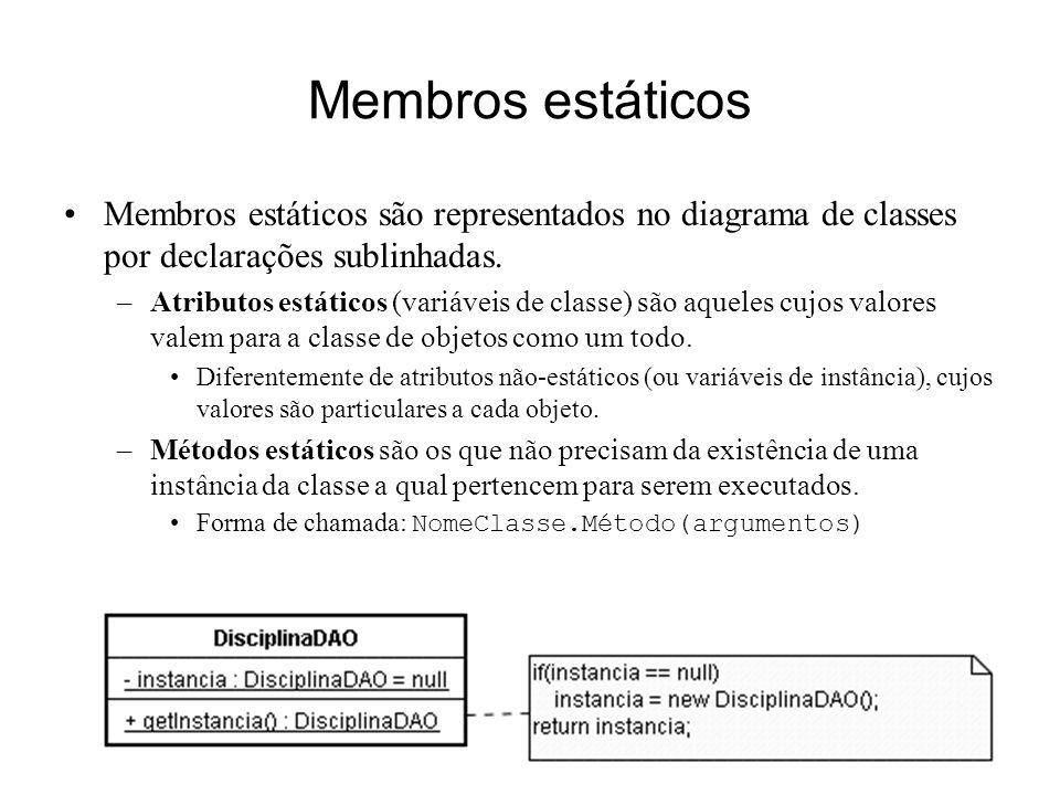 Princípios de Análise e Projeto de Sistemas com UML - 2ª edição21 Membros estáticos Membros estáticos são representados no diagrama de classes por declarações sublinhadas.