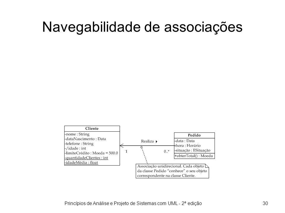 Princípios de Análise e Projeto de Sistemas com UML - 2ª edição30 Navegabilidade de associações
