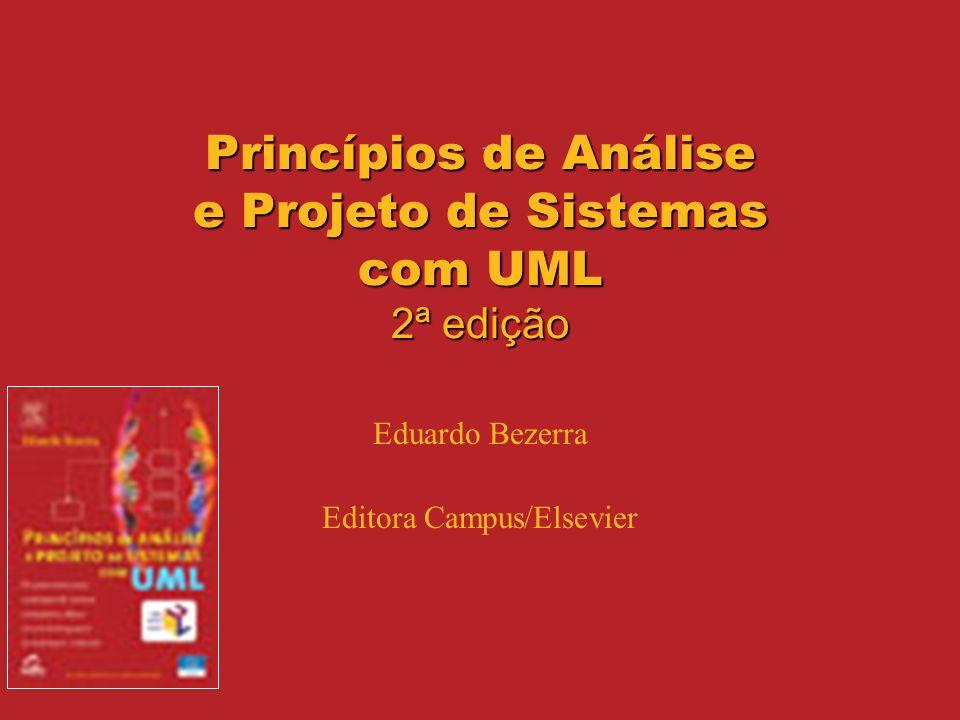 Princípios de Análise e Projeto de Sistemas com UML - 2ª edição 22 Associações n-árias Define-se o grau de uma associação como a quantidade de classes envolvidas na mesma.