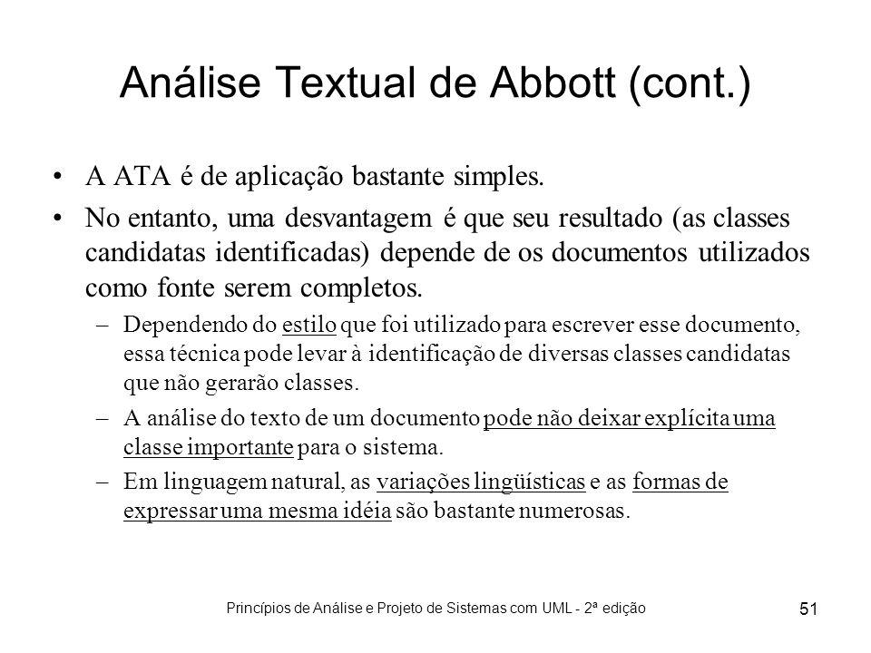 Princípios de Análise e Projeto de Sistemas com UML - 2ª edição 51 Análise Textual de Abbott (cont.) A ATA é de aplicação bastante simples. No entanto