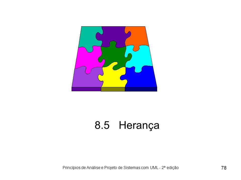 Princípios de Análise e Projeto de Sistemas com UML - 2ª edição 78 8.5Herança