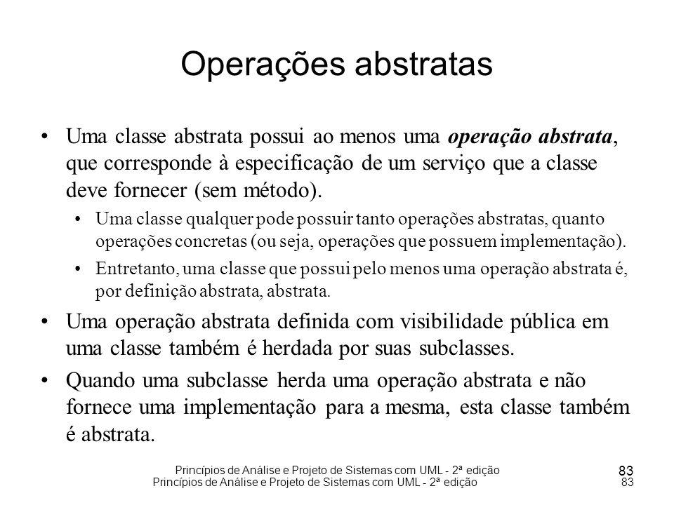 Princípios de Análise e Projeto de Sistemas com UML - 2ª edição 83 Princípios de Análise e Projeto de Sistemas com UML - 2ª edição83 Operações abstrat
