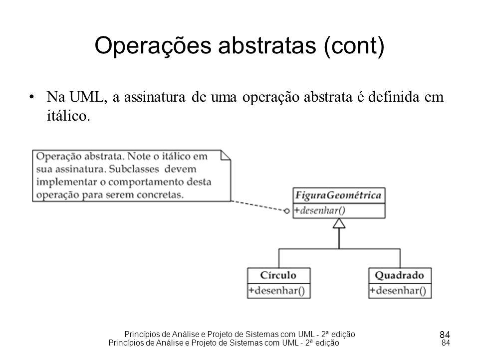Princípios de Análise e Projeto de Sistemas com UML - 2ª edição 84 Princípios de Análise e Projeto de Sistemas com UML - 2ª edição84 Operações abstrat