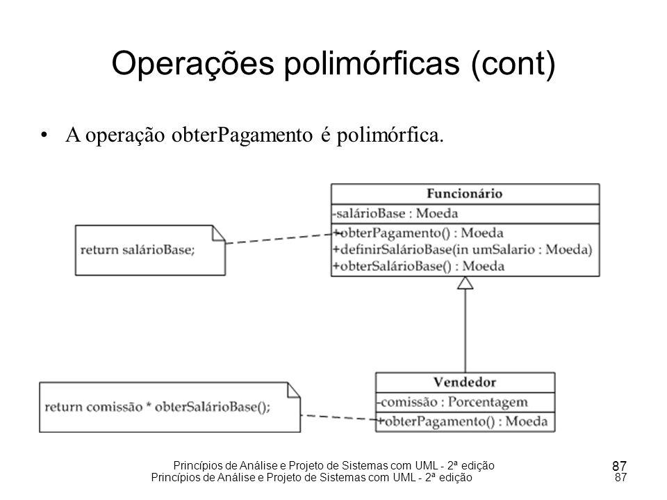 Princípios de Análise e Projeto de Sistemas com UML - 2ª edição 87 Princípios de Análise e Projeto de Sistemas com UML - 2ª edição87 Operações polimór