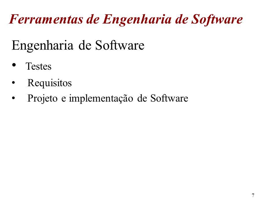 7 Testes Requisitos Projeto e implementação de Software Ferramentas de Engenharia de Software