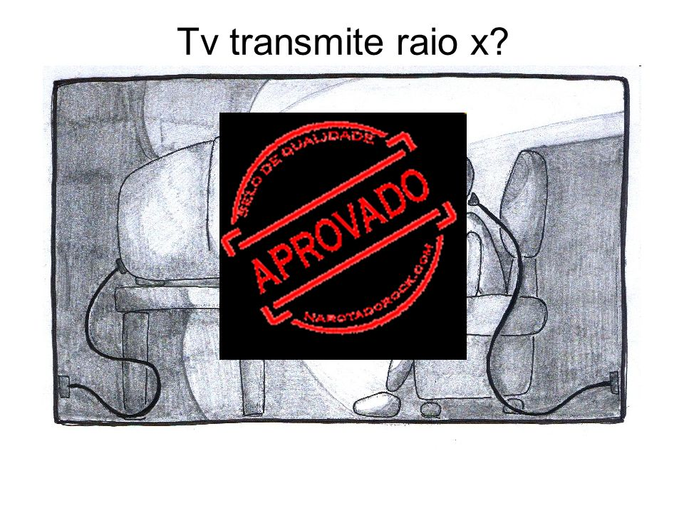 Tv transmite raio x?