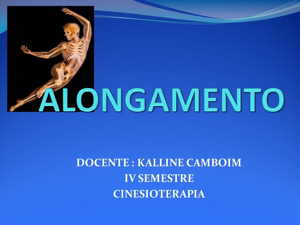 DOCENTE : KALLINE CAMBOIM IV SEMESTRE CINESIOTERAPIA